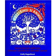 Rozstříhej si knihu!: Tajemství papírových vystřihovánek, překrásných uměleckých děl... - Kniha