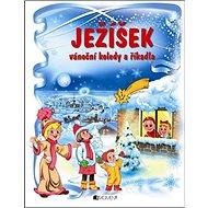 Ježíšek Vánoční koledy a říkadla - Kniha