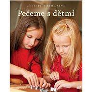 Pečeme s dětmi - Kniha