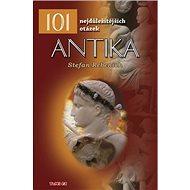 101 nejdůležitějších otázek Antika: Antika - Kniha