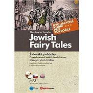 Jewish Fairy Tales Židovské pohádky: Dvojjazyčná kniha + CD