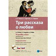 Tri rasskaza o ljubvi Tři povídky o lásce: Dvojjazyčná kniha + CD - Kniha