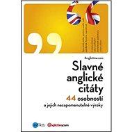 Slavné anglické citáty: 44 osobností a jejich nezapomenutelné výroky - Kniha