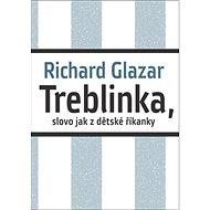 Treblinka, slovo jak z dětské říkanky - Kniha