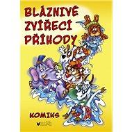 Bláznivé zvířecí příhody - Kniha
