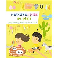Markétka a Míša se ptají: Hravý obrázkový slovník pro děti od 2 do 5 let - Kniha