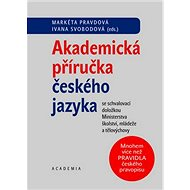 Akademická příručka českého jazyka: se schvalovací doložkou Ministerstva školství, mládeže a tělovýc