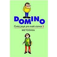 Domino Český jazyk pro malé cizince 2 - metodika + CD - Kniha