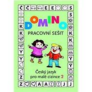 Domino Český jazyk pro malé cizince 2 - pracovní sešit - Kniha