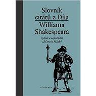 Slovník citátů z Díla Williama Shakespeara - Kniha
