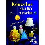 Kouzelné krajky z papíru 2: krabičky a dekorace - Kniha