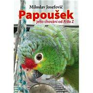 Papoušek: Jeho chování od A do Z - Kniha