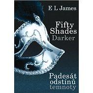 Fifty Shades Darker: Padesát odstínů temnoty - Kniha