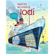 Nazrite do vnútra lodí: Viac ako 90 záklopiek na odkrytie - Kniha