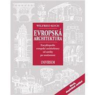 Evropská architektura: Encyklopedie evropské architektury od antiky po současnost - Kniha