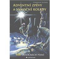 Adventní zpěvy a vánoční koledy - Kniha