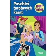 Poselství tarotových karet: Tři holky na stopě - Kniha