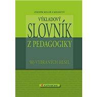 Výkladový slovník z pedagogiky: 583 vybraných hesel - Kniha