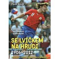 Se lvíčkem na hrudi 1906-2012: 723 zápasů, 793 fotbalistů, 949 fotografií - Kniha