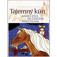 Tajemný kůň: aneb Cesta za českými památkami - Kniha