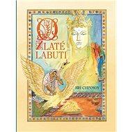 O zlaté labuti: Příběhy nejen pro děti - Kniha