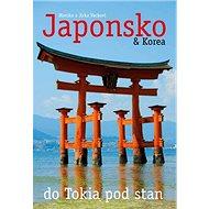 Japonsko & Korea: do Tokia pod stan - Kniha