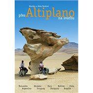 Přes Altiplano na svatbu - Kniha