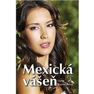 Mexická vášeň - Kniha