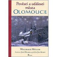 Pověsti a události města Olomouce - Kniha