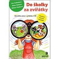 Do školky za zvířátky: Hry pro mateřskou školu - Kniha