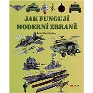 Jak fungují moderní zbraně - Kniha