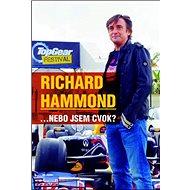 Richard Hammond: ... nebo jsem cvok? - Kniha