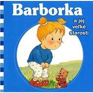 Barborka a jej veľké starosti - Kniha