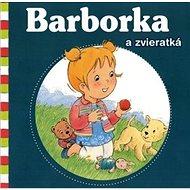 Barborka a jej zvieratká - Kniha
