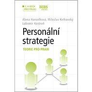 Personální strategie krok za krokem: Teorie pro praxi