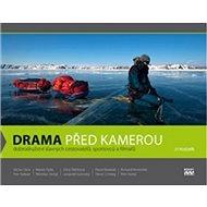 Drama před kamerou: Dobrodružství slavných cestovatelů, sportovců a filmařů - Kniha
