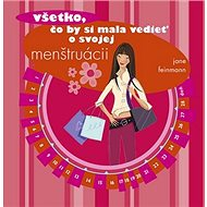 Všetko, čo by si mala vedieť o svojej menštruácii - Kniha