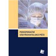 Perioperační ošetřovatelská péče - Kniha