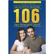 106 zlatých pravidel pro spokojený život: 2. vydání bestselleru - Kniha
