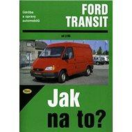 Ford Transit diesel od 2/86: Údržba a opravy automobilů č. 26 - Kniha