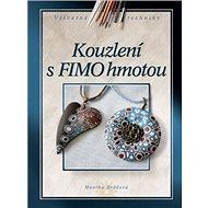 Kouzlení s FIMO hmotou - Kniha