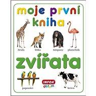 Moje první kniha Zvířata - Kniha