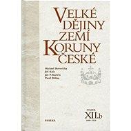 Velké dějiny zemí Koruny české XII.b: 1890-1918
