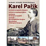 Karel Pařík - Architekt evropského Sarajeva - Kniha