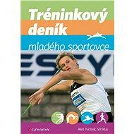 Tréninkový deník mladého sportovce: druhé vydání - Kniha