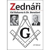 Zednáři: Od Balsama k Dr. Benešovi - Kniha