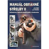 Manuál obranné střelby II: Defenzivní a taktické použití pušky a brokovnice