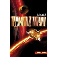 Termiti z Titanu: Svazek první