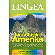 Jižní a Střední Amerika: Jazykový průvodce - Kniha