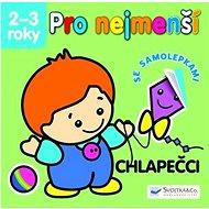 Pro nejmenší Chlapečci: se samolepkami 2 -3 roky - Kniha